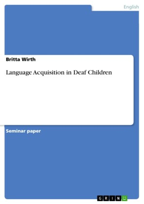 Language Acquisition in Deaf Children