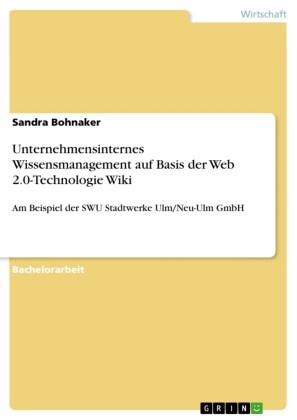 Unternehmensinternes Wissensmanagement auf Basis der Web 2.0-Technologie Wiki