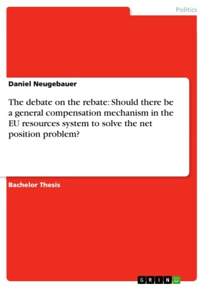 The debate on the rebate: Should there be a general compensation mechanism in the EU resources system to solve the net position problem?