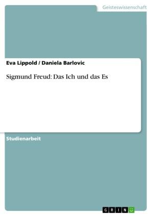 Sigmund Freud: Das Ich und das Es