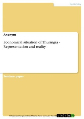 Economical situation of Thuringia - Representation and reality