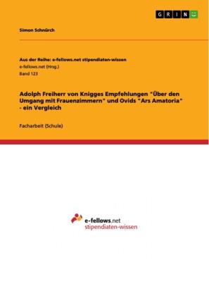 Adolph Freiherr von Knigges Empfehlungen 'Über den Umgang mit Frauenzimmern' und Ovids 'Ars Amatoria' - ein Vergleich
