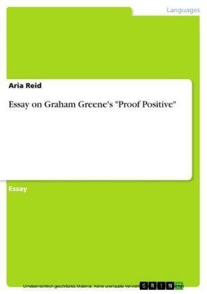 Essay on Graham Greene's 'Proof Positive'