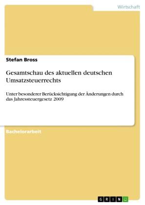 Gesamtschau des aktuellen deutschen Umsatzsteuerrechts
