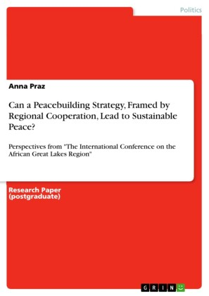 Can a Peacebuilding Strategy, Framed by Regional Cooperation, Lead to Sustainable Peace?