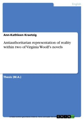 Antiauthoritarian representation of reality within two of Virginia Woolf's novels