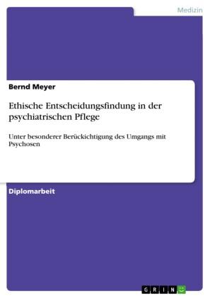 Ethische Entscheidungsfindung in der psychiatrischen Pflege