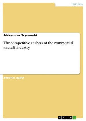 The competitive analysis of the commercial aircraft industry