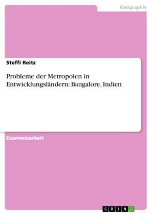 Probleme der Metropolen in Entwicklungsländern: Bangalore, Indien