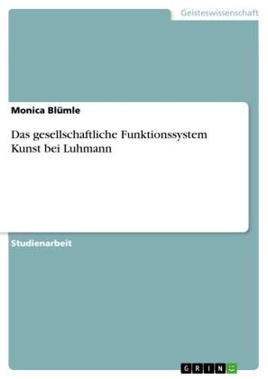 Das gesellschaftliche Funktionssystem Kunst bei Luhmann