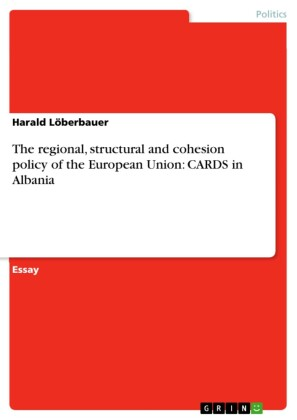 The regional, structural and cohesion policy of the European Union: CARDS in Albania