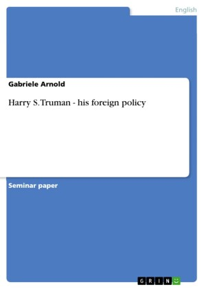 Harry S. Truman - his foreign policy