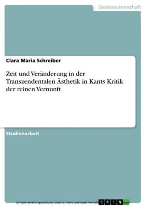 Zeit und Veränderung in der Transzendentalen Ästhetik in Kants Kritik der reinen Vernunft