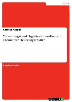 Verwaltungs- und Organisationskultur - ein alternativer Steuerungsansatz?