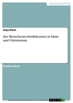 Zur Menschenrechtsdiskussion in Islam und Christentum