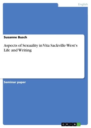 Aspects of Sexuality in Vita Sackville-West's Life and Writing