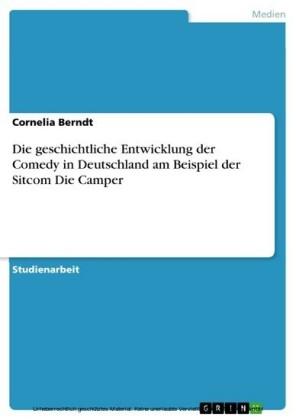 Die geschichtliche Entwicklung der Comedy in Deutschland am Beispiel der Sitcom Die Camper