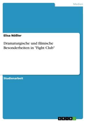 Dramaturgische und filmische Besonderheiten in 'Fight Club'