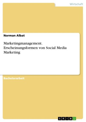 Marketingmanagement. Erscheinungsformen von Social Media Marketing