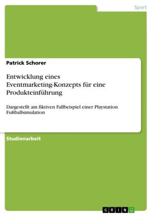 Entwicklung eines Eventmarketing-Konzepts für eine Produkteinführung