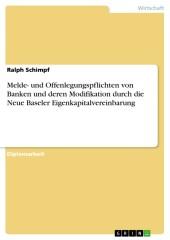 Melde- und Offenlegungspflichten von Banken und deren Modifikation durch die Neue Baseler Eigenkapitalvereinbarung