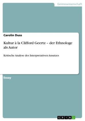 Kultur à la Clifford Geertz - der Ethnologe als Autor