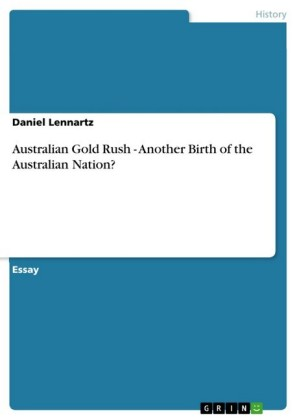 Australian Gold Rush - Another Birth of the Australian Nation?