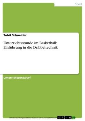 Unterrichtsstunde im Basketball: Einführung in die Dribbeltechnik