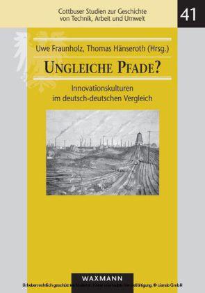 Ungleiche Pfade?. Innovationskulturen im deutsch-deutschen Vergleich