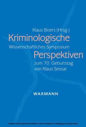 Kriminologische Perspektiven. Wissenschaftliches Symposium zum 70. Geburtstag von Klaus Sessar