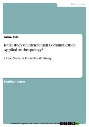 Is the study of Intercultural Communication Applied Anthropology?