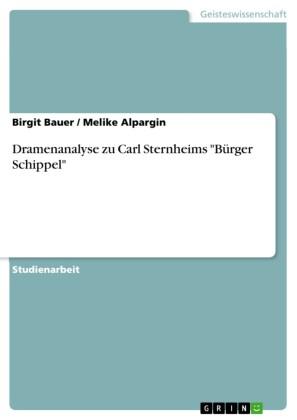 Dramenanalyse zu Carl Sternheims 'Bürger Schippel'