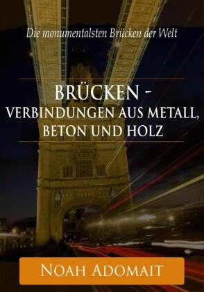 Brücken - Verbindungen aus Metall, Beton und Holz
