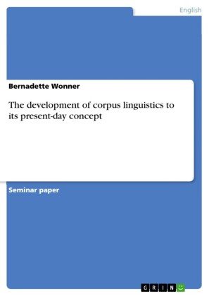 The development of corpus linguistics to its present-day concept
