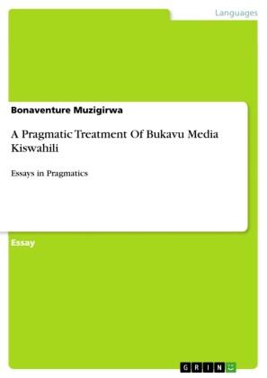 A Pragmatic Treatment Of Bukavu Media Kiswahili