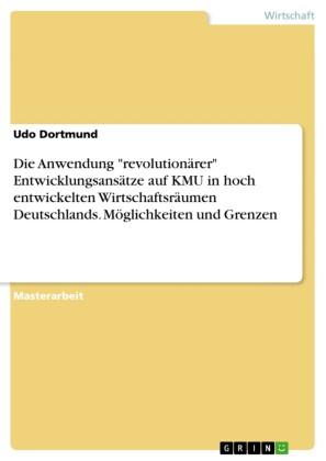Die Anwendung 'revolutionärer' Entwicklungsansätze auf KMU in hoch entwickelten Wirtschaftsräumen Deutschlands. Möglichkeiten und Grenzen