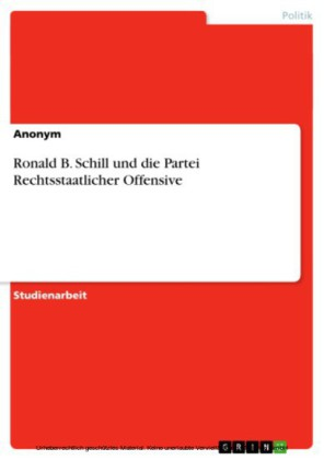 Ronald B. Schill und die Partei Rechtsstaatlicher Offensive