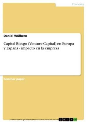 Capital Riesgo (Venture Capital) en Europa y Espana - impacto en la empresa