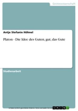 Platon - Die Idee des Guten, gut, das Gute