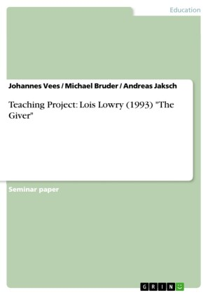 Teaching Project: Lois Lowry (1993) 'The Giver'