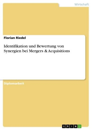 Identifikation und Bewertung von Synergien bei Mergers & Acquisitions