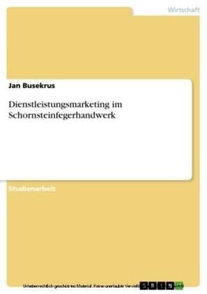 Dienstleistungsmarketing im Schornsteinfegerhandwerk