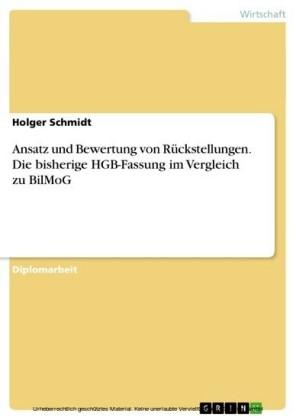 Ansatz und Bewertung von Rückstellungen. Die bisherige HGB-Fassung im Vergleich zu BilMoG