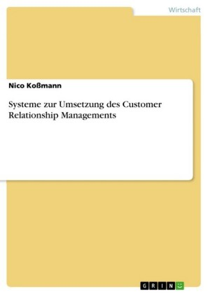 Systeme zur Umsetzung des Customer Relationship Managements