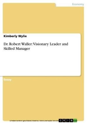 Dr. Robert Waller: Visionary Leader and Skilled Manager