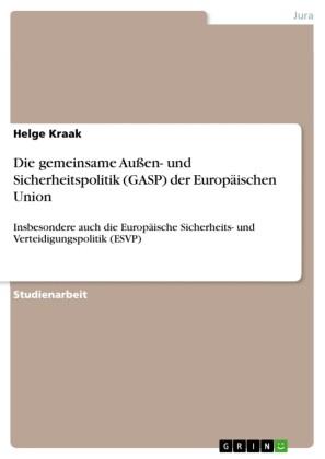 Die gemeinsame Außen- und Sicherheitspolitik (GASP) der Europäischen Union