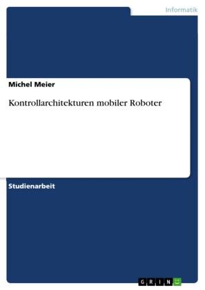 Kontrollarchitekturen mobiler Roboter
