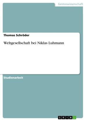 Weltgesellschaft bei Niklas Luhmann