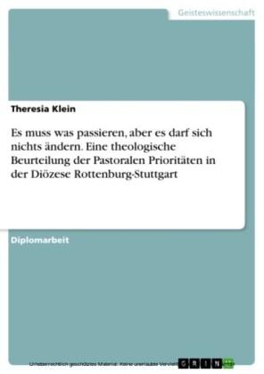 Es muss was passieren, aber es darf sich nichts ändern. Eine theologische Beurteilung der Pastoralen Prioritäten in der Diözese Rottenburg-Stuttgart