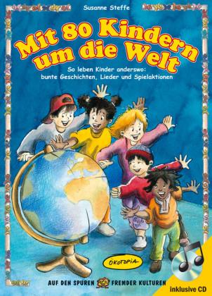 Mit 80 Kindern um die Welt, m. Audio-CD